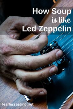 I'll never forget the first time I heard Led Zeppelin. It was amazing almost like the first time I tried an amazing soup!