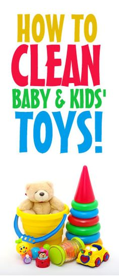 A comprehensive guide to cleaning baby and kids toys, using safe and non-toxic methods!  | From Clean My Space.