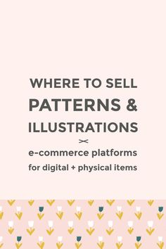 Where to sell patterns and illustrations ~ Elan Creative Co. Six places where you can sell patterns and illustrations as digital items for designers and crafters or printed on physical goods. Craft Business, Business Design, Creative Business, Business Ideas, Online Business, Lightroom, Photoshop, Free Design Resources, Adobe Illustrator