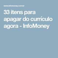 33 itens para apagar do currículo agora - InfoMoney