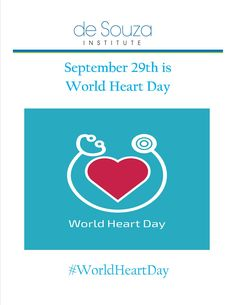 Have a Happy and Healthy World Heart Day!   September 29th is #WorldHeartDay.    Do something healthy, for your self... for your heart.    For more information and resources, click the link below:  http://worldheartday.org/resources/   #deSouzaInstitute