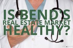 Is Bend's Real Estate Market Healthy?