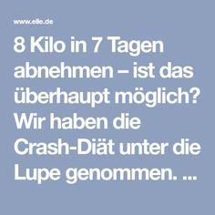 8 Kilo in 7 Tagen abnehmen – ist das überhaupt möglich? Wir haben die Crash-Diät unter die Lupe genommen. Jetzt auf ELLE.de!