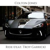 Colton Jones - Ride (feat. Troy Garrick) by Troy Garrick on SoundCloud