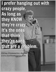 I'm sayin' crazy as in crazy-funny. Favorite Quotes, Best Quotes, Funny Quotes, Life Quotes, Dream Quotes, Daily Quotes, I Love Lucy Show, My Love, Lucy And Ricky