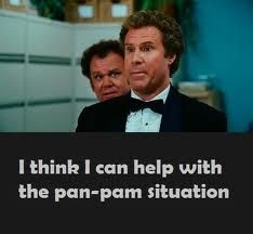 Image result for i think i can help with the whole pan pam