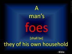 A man's foes [shall be] they of his own household.  ~Bible #ShriPrashant #Advait #bible #jesus #god #foe #bondage #cage #house #family #relationship  Read at:- prashantadvait.com Watch at:- www.youtube.com/c/ShriPrashant Website:- www.advait.org.in Facebook:- www.facebook.com/prashant.advait LinkedIn:- www.linkedin.com/in/prashantadvait Twitter:- https://twitter.com/Prashant_Advait