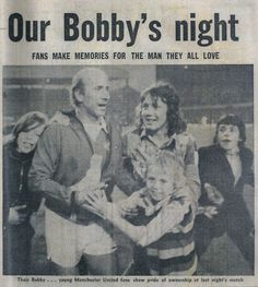 Bobby Charlton, Manchester United Football, The Man, Pride, The Unit, Memories, Memoirs, Souvenirs, Manchester United Soccer