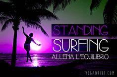"""In questo post ti spiego come allenare il tuo equilibrio con lo standing surfing, altrimenti chimato """"camminata tze tze""""."""