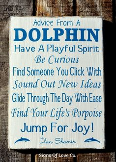 Advice From A Dolphin Sign - Unique Beach House Decor - Inspirational Beach Themed Art - Rustic Wooden Beach Sign