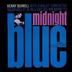 Kenny Burrell : Midnight Blue CD