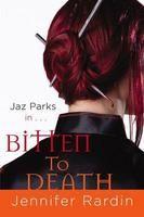 Bitten to Death (Jaz Parks, #4)