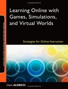 Learning Online with Games, Simulations, and Virtual Worlds: Strategies for Online Instruction (Jossey-Bass Guides to Online Teaching and Learning)   edteck-lms.org