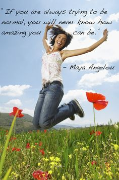 """""""If you are always trying to be normal, you will never know how amazing you can be."""" – Maya Angelou #talkofalifetime"""