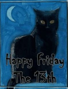 Black Cat Friday The 13th Quote friday the 13th friday the 13th quotes happy friday the 13th friday the 13th quote