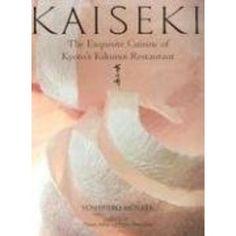 Kaiseki: The Exquisite Cuisine of Kyotos Kikunoi Restaurant