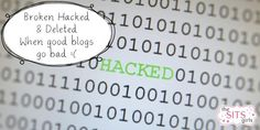 Broken, Hacked, and Deleted: What to do when something goes wrong on your blog