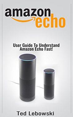 Amazon Echo: 2016 User Guide To Understand Amazon Echo Fa... https://www.amazon.com/dp/B01KMNMEWQ/ref=cm_sw_r_pi_dp_x_aexXxb4Q90QDC