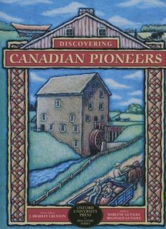 """""""Discovering Canadian pioneers"""" provides the young reader with a detailed account of the hard but exciting lives led by pioneer settlers in century Upper Canada. Pioneer Book, Pioneer Day, Pioneer Life, Canadian Social Studies, Social Studies Curriculum, Canadian History, Canada, Family Genealogy, Home Learning"""