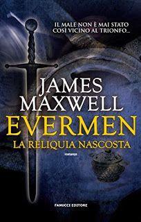 La libreria di Beppe: Evermen - La reliquia nascosta di James Maxwell