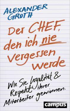 Alexander Groth, Der Chef, den ich nie vergessen werde (Erscheinungstermin: September 2014)