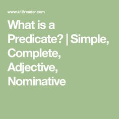 What is a Predicate? | Simple, Complete, Adjective, Nominative