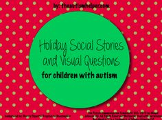 Holiday Social Stories and Visual Questions for Children with Autism product from The-Autism-Helper on TeachersNotebook.com