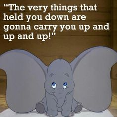 Words to live by #Dumbo #Disney #quote