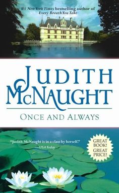 Once and always-Judith McNaught. Probably the best historical romance book I've ever read