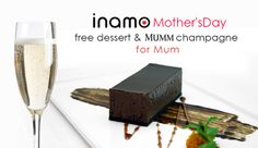 Free dessert & fizz for all Mums on Mother's Day 2014! Book with us now: www.inamo-stjames.com/mum.php