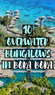 10 Dream Overwater Bungalows In Bora Bora For Couples