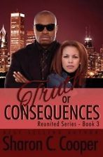 Truth or Consequences by Sharon C Cooper.