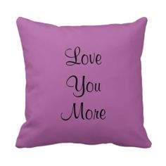 "Love You, Love You More 16"" Square Pillow Radiant Orchid - This colorful pillow, 16"" square, in the 2014 Pantone Color of the Year, Radiant Orchid, will brighten any room! One side says ""Love You"", the other side says ""Love You More"".  All Rights Reserved © 2013 Alan & Marcia Socolik"