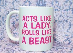 ACTS LIKE A Lady Rolls Like A Beast Coffee Mug by MagicCityDesigns Canecas  De Café Bonitas 12b96c16e4a