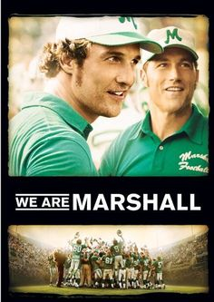 We Are Marshall....based on a true story!