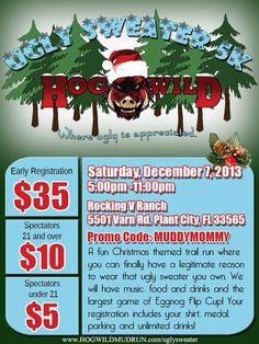 Ugly Sweater 5K hosting a huge Egg Nog flip cup game after! Sign up today!! www.hogwildmudrun.com www.muddymommy.com