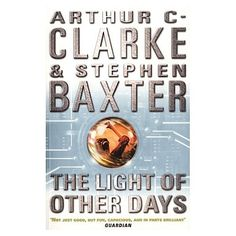 Arthur C. Clarke and Stephen Baxter's The Light of Other Days