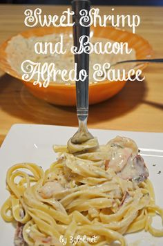 Sweet Shrimp and Bacon Alfredo Sauce. Take your Alfredo Sauce to the next level by adding some sweetness, shrimp and bacon to it. #alfredo #recipe #sauce