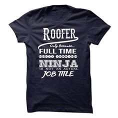 Ninja Roofer T-Shirt - #lace shirt #tshirt painting. BUY NOW => https://www.sunfrog.com/LifeStyle/Ninja-Roofer-T-Shirt-49133318-Guys.html?68278