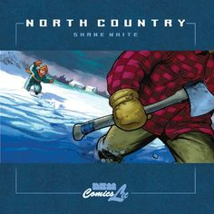 North Country (Graphic Novels) by Shane White http://www.amazon.com/dp/1561634352/ref=cm_sw_r_pi_dp_OCS4vb0ZXP6HN