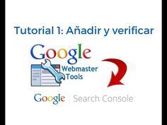 Tutorial 1: Google Webmaster Tools - Search Console: para qué sirve, cóm...