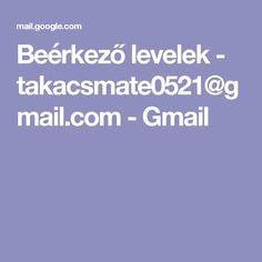 Beérkező levelek - takacsmate0521@gmail.com - Gmail