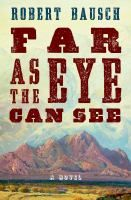 Cover image for Far as the eye can see : a novel