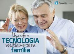 Familia.com.br | Usando a tecnologia positivamente na família.
