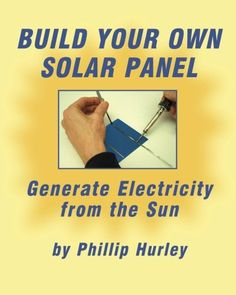 Build Your Own Solar Panel: Generate Electricity from the Sun. Build Your Own Solar Panel: Generate Electricity from the Sun. Solar Panel Kits, Solar Energy Panels, Best Solar Panels, Landscape Arquitecture, Solar Roof Tiles, Geothermal Energy, Solar Projects, Solar House, Solar Charger