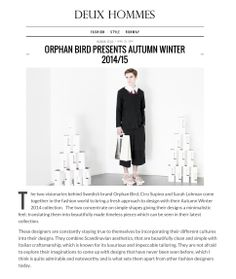 Beautiful words by the New York based Deux Hommes Magazine. Thank you guys!   http://deuxhommesmag.com/orphan-bird-autumn-winter-2014/