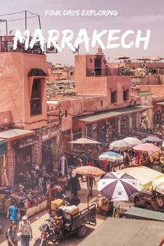 Four Days In Marrakech: Best Things To Do In The Red City