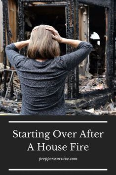 Starting Over After A House Fire - Preppers Survive - Starting over after a disaster
