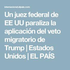 Un juez federal de EE UU paraliza la aplicación del veto migratorio de Trump | Estados Unidos | EL PAÍS