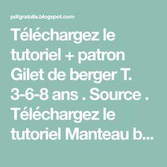 Téléchargez le tutoriel+patron Gilet de berger T. 3-6-8 ans . Source .  Téléchargez  le tutoriel Manteau bébé . Source .   Télécha...